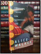 Absolute Trust in the Goodness of Earth ✎SIGNED✎ by ALICE WALKER Poems Hardback