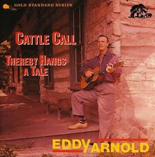 Eddy Arnold - Cattle Call/Thereby Hangs a Tale [New CD]