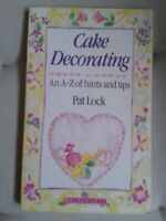 Cake Decorating: An A-Z of Hints and Tips By Pat Lock