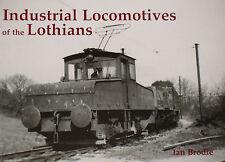 LOTHIANS INDUSTRIAL RAILWAYS Scotland History NEW BOOK Steam Locomotives Trains