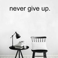 Never Give Up Motivational Quotes Wall Sticker Art Decal Home Office Decor HS3