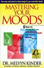 Mastering Your Moods: How To Recognize Your Emotional Style and Make-ExLibrary