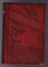 E H Cragg - Almack The Detective - 1st/1st 1886 - Scientific Detective - Scarce