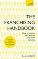 The Franchising Handbook: How to Choose, Start and Run a Successful Franchise (T