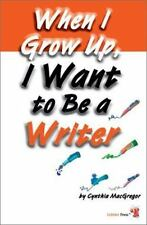 When I Grow Up, I Want To Be A Writer Millennium Generation Series Millennium