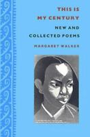 This Is My Century: New and Collected Poems, Walker, Margaret,0820311340, Book,