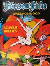 BD adultes Féesen Folie Wallace Wood, Féesen Folie Editions du Fromage (Les)