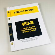 Service Manual For John Deere 450b Crawler Tractor Loader Dozer Repair Technical