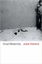 Cruel Modernity, New, Franco, Jean Book