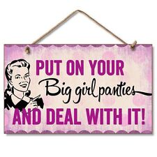 """PUT ON YOUR BIG GIRL PANTIES & DEAL WITH IT! Wood Hanging Sign 5.75"""" x 9.5"""""""