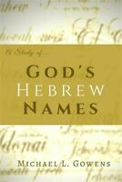 Study of God's Hebrew Names, Paperback by Gowens, Michael L, Brand New, Free ...
