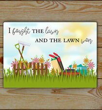 garden shed sign| gardening | I fought the lawn and the lawn won | funny sign |