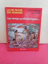 """Vie privée des Hommes : """"LES TEMPS PRÉHISTORIQUES..."""" - Hachette jeunesse"""