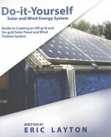 Do-it-Yourself Solar and Wind Energy System : DIY Off-grid and On-grid Solar ...