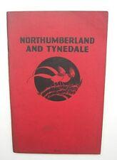 Original Vintage LNER 1st Ed Book Northumberland & Tynedale 1920/30s VGC