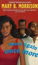 Soulmates Dissipate: Never Again Once More 2 by Mary B. Morrison (2004,...