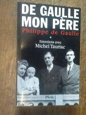 De Gaulle mon père Philippe de Gaulle tome 1 entretiens avec Michel Tauriac