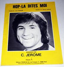Rare partition vintage sheet music C. JEROME : Hop la Dites Moi * 70's