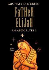 FATHER ELIJAH : An Apocalypse by Michael O'Brien (1996, Hardcover)
