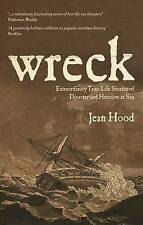 Wreck: Extraordinary True Stories of Disaster and Heroism at Sea, Book, New