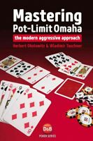 Mastering Pot-Limit Omaha : The Modern Aggressive Approach, Paperback by Okol...