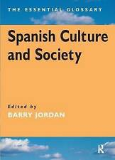 Spanish Culture and Society: The Essential Glossary by Jordan, Barry