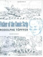 Father of the Comic Strip: Rodolphe Töpffer (Great Comics Artists Series) by…