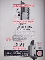 PUBLICITÉ DE PRESSE 1951 SFAT STÉ FABRICATION D'APPAREILS THERMIQUE -ADVERTISING