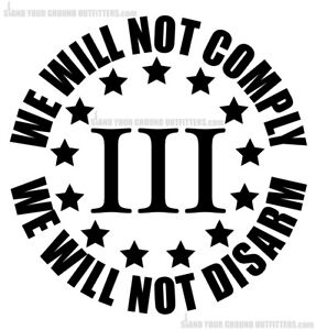 We Will Not Comply We Will Not Disarm 2A Decal Sticker