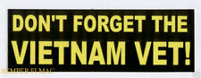 DON'T FORGET THE VIETNAM VET BUMPER STICKER US ARMY MARINE NAVY AIF FORCE PIN UP