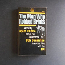 Men who Robbed Brink's as told by Specs O'Keefe to Bob Considine 1964 pb