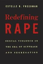 Redefining Rape: Sexual Violence in the Era of Suffrage and Segregation