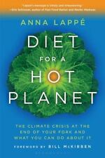 Diet for a Hot Planet : The Climate Crisis at the End of Your Fork and What...