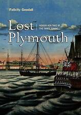 Very Good, Lost Plymouth: Hidden Heritage of Three Towns, Felicity Goodall, Book