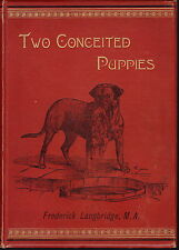 CAVALIER KING CHARLES SPANIEL DOG BOOK TWO CONCEITED PUPPIES  BY LANGRIDGE 1889
