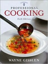 Professional Cooking by Wayne Gisslen College Version 6th edition