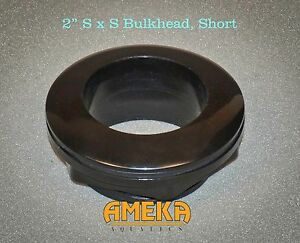"""2"""" CPR Bulkhead Fittings, Short Stem,  SxS , Silicon Washer, Sump Low Clearance"""