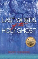 Katherine Anne Porter Prize in Short Fiction: Last Words of the Holy Ghost 14...