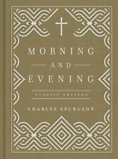 Morning and Evening - Classic Edition by Charles Spurgeon (2016)