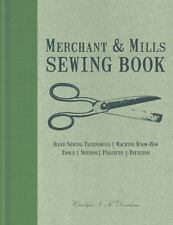 Merchant & Mills Sewing Book: Hand Sewing Techniques / Machine Know-