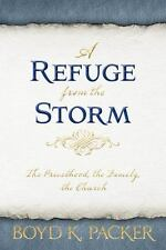A Refuge from the Storm Boyd K. Packer