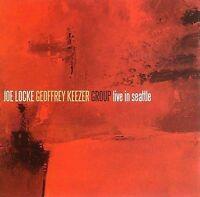 NEW The Joe Locke / Geoffrey Keezer Group - Live In Seattle (Audio CD)