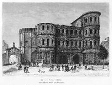 Trier, Porta Nigra, Original-Holzstich von 1878