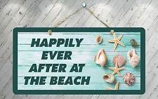 "305HS Happily Ever After At The Beach 5""x10"" Aluminum Hanging Novelty Sign"