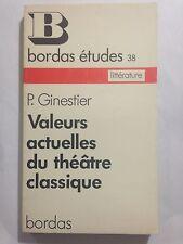 VALEURS ACTUELLES THEATRES CLASSIQUE BORDAS ETUDES N°38 1975 GINESTIER DEDICACE
