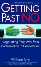 GETTING PAST NO : Negotiating Your Way from Confrontation to Cooperation (Ury)