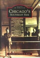 Images of America Illinois: Chicago's Southeast Side Dominic Pacyga History
