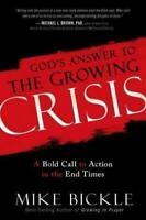 God's Answer to the Growing Crisis - Mike Bickle - NEW - Paperback