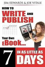How to Write and Publish Your Own eBook in as Little as 7 Days (Paperback or Sof