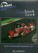 LE MANS ENDURANCE SERIES - YEAR BOOK 2004 - NEUF
